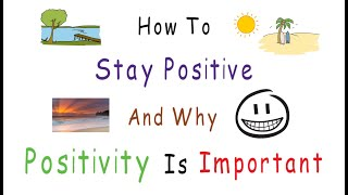 How To Stay Positive | The Power of Positive Thinking