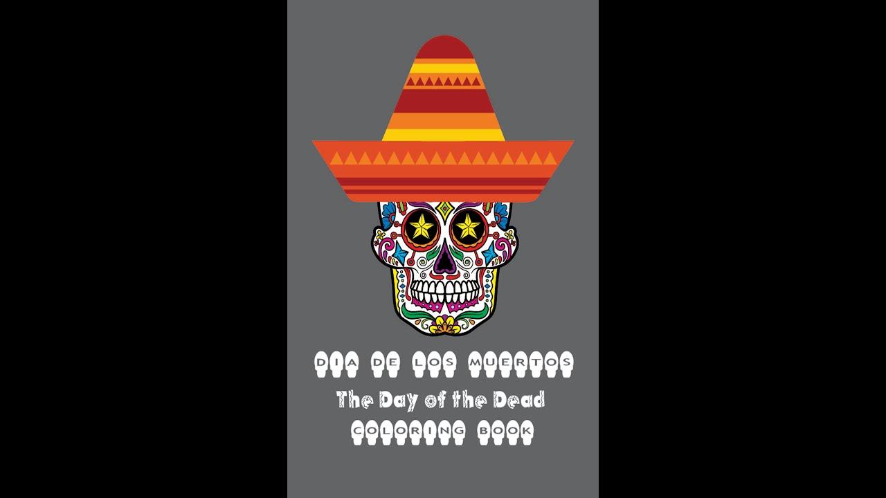 The coloring book of the dead - Dia De Los Moertos Sugar Skull Day Of The Dead Coloring Book
