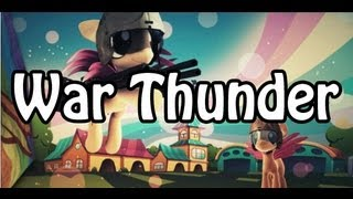 War Thunder - Pony Warfare