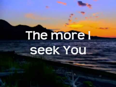 Kari Jobe - The More I Seek You w/lyrics