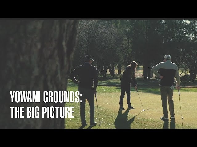 Yowani Grounds - The Big Picture