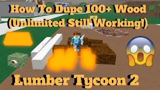 ROBLOX Lumber Tycoon 2- How To Dupe Wood, New Way! (Unlimited, Still Working!)