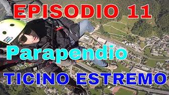 Ticino Estremo: Episodio 11 Parapendio