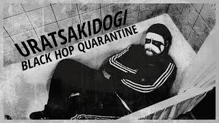Uratsakidogi - Black Hop Quarantine