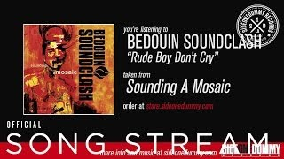 Bedouin Soundclash - Rude Boy Don't Cry (Official Audio)
