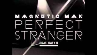 Magnetic Man Feat Katy B Perfect Stranger Benga Remix