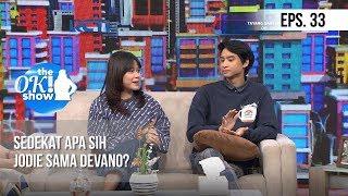 [THE OK! SHOW] Sedekat Apa Sih Jodie Sama Devano? [18 Januari 2019] MP3
