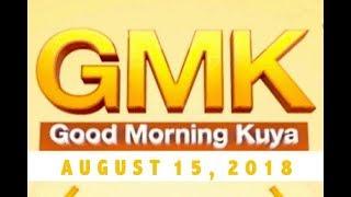 Good Morning Kuya (August 15, 2018)