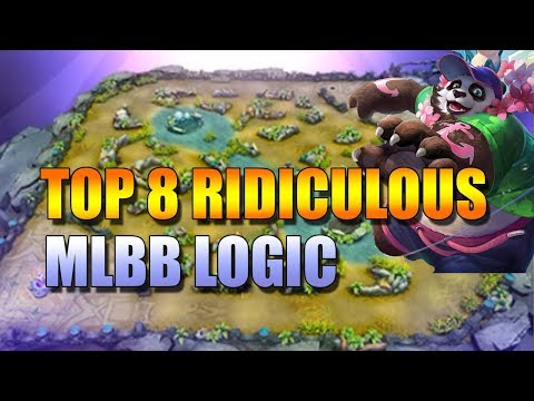 TOP 8 RIDICULOUS MOBILE LEGENDS LOGIC