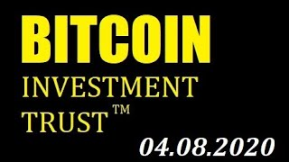 Обзор Акций Bitcoin фонда  GBTC - 04.08.2020