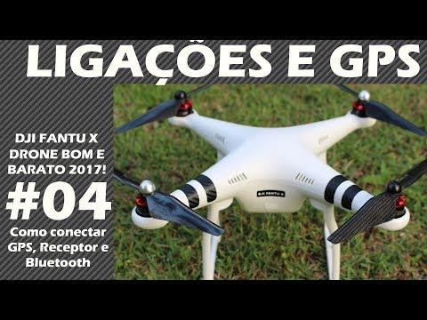 DJI FANTU X - Drone Bom e Barato 2017 - #04 Ligações e GPS - PHANTOM CLONE