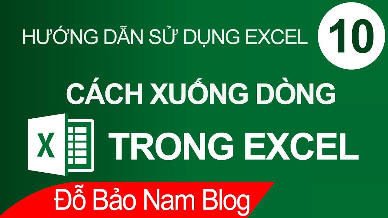 Cách xuống dòng trong Excel, xuống dòng trong 1 ô Excel tự động