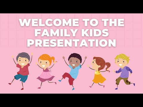 Welcome To The Family Kids Presentation