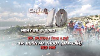 🔴 Live full Chặng 10: TP. Pleiku (Gia Lai) - TP. Buôn Mê Thuột (Đắc Lắk) | 180km | CTH TPHCM 2020