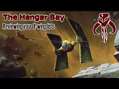 THE MINING GUILD TIE FIGHTER - The Hangar Bay (X-wing List Reviews) Episode 15