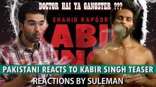Pakistani Reacts To Kabir Singh Teaser | Shahid Kapoor | Kiara Advani