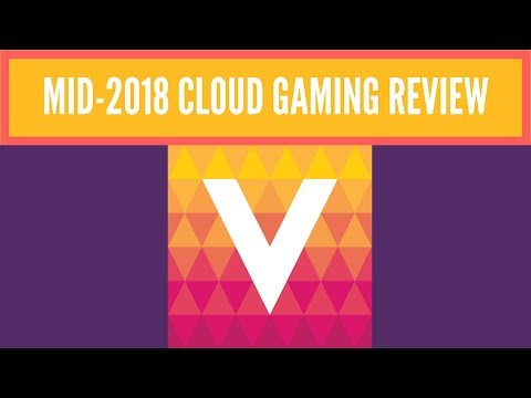 Vortex Cloud Gaming Mid-2018 Review