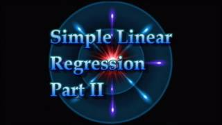Simple Linear Regression: Basic Concepts Continued Part II