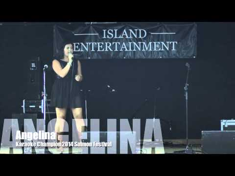 Angelina / 2014 Karaoke Champion / Port Alberni Salmon Festival