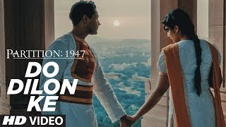 Do Dilon Ke (Video Song) | Partition 1947