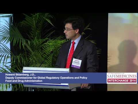 Howard Sklamberg, J.D., Deputy Commissioner for Global Regulatory Operations and Policy, FDA