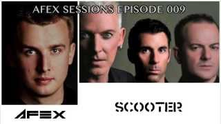 AFEX SESSIONS - EPISODE 009 (feat. Scooter)