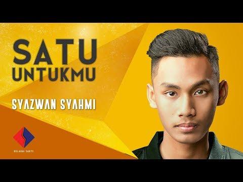 Syazwan Syahmi – Satu Untukmu (Official Lyric Video)