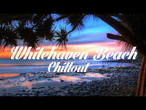 Beautiful WHITEHAVEN BEACH Chillout and Lounge Mix Del Mar