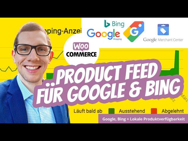 WooCommerce Google Product Feed + Lokale Produktverkäufe + Bing Feed in nur 10 Minuten ganz einfach
