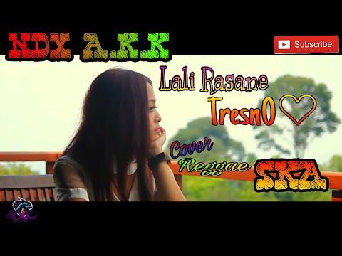 NDX A.K.A - LALI RASANE TRESNO  Cover Reggae Ska