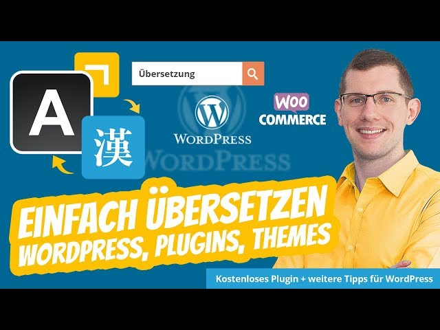 Wordpress übersetzen - Plugins + Themes mit Loco Translate WPML & MultilingualPress