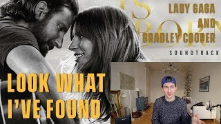 Lady Gaga - Look What I've Found - Review and Reaction (A Star Is Born) Video