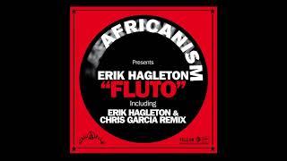 Africanism - Erik Hagleton - Fluto (Erik Hagleton & Chris Garcia Remix)