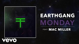 EARTHGANG - Monday ft. Mac Miller