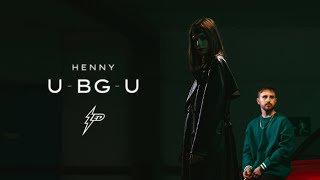 Henny - U BG-U (Official Video)