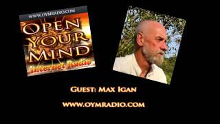 Open Your Mind (OYM) Radio - Max Igan - July 12th 2015