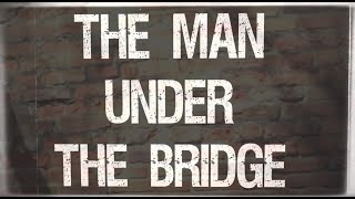 Wrekonize - The Man Under The Bridge | OFFICIAL LYRIC VIDEO