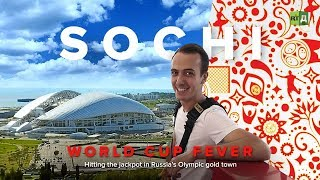World Cup Fever: Sochi. Hitting the jackpot in Russias Olympic gold town