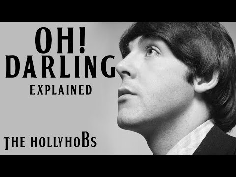 The Beatles - Oh! Darling (Explained) The HollyHobs