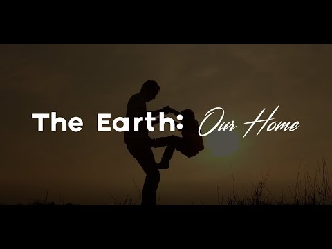 The Earth: Our Home