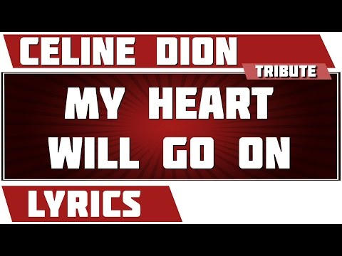 My Heart Will Go On (Titanic) - Céline Dion tribute - Lyrics