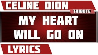 [4.17 MB] My Heart Will Go On (Titanic) - Céline Dion tribute - Lyrics