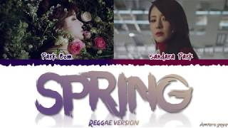 Gambar cover Park Bom (박봄) - 'SPRING' (REGGAE VER.) ft. Sandara Park Lyrics [Color Coded_Han_Rom_Eng]