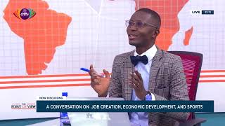 A conversation with Dr. Kofi Amoah on job creation, economic development and Sports | Point of View