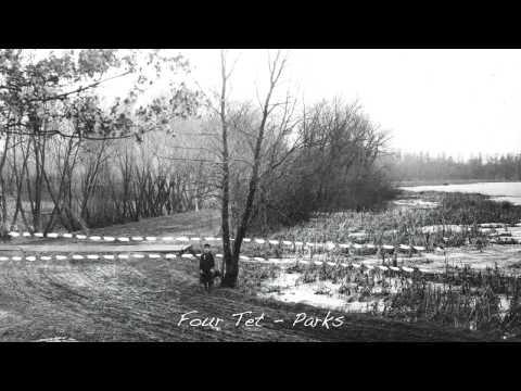 Four Tet | Parks