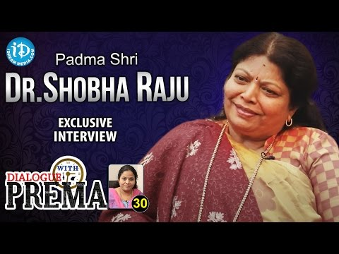 Padma Shri Dr Shobha Raju Exclusive Interview | Dialogue With Prema | Celebration Of Life #30