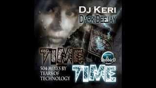 DJ Keri - Time Time (Tears of Technology