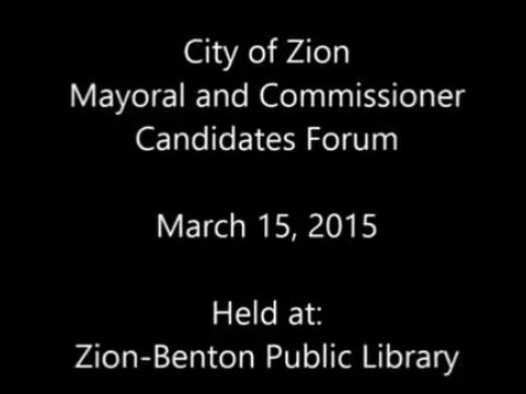 City of Zion Mayoral and Commissioner Candidates Forum   03 15 2015