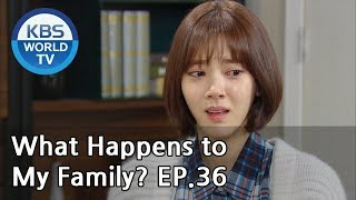 What Happens to My Family? | 가족끼리 왜 이래 EP.36 [ENG, CHN, MLY, VIE]
