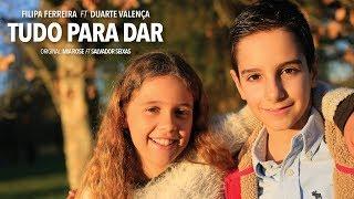 Filipa Ferreira ft. Duarte Valença - Tudo para Dar
